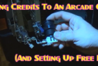 Adding Credits To An Arcade Game (And Setting Up Free Play)