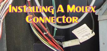 Installing A Molex Connector