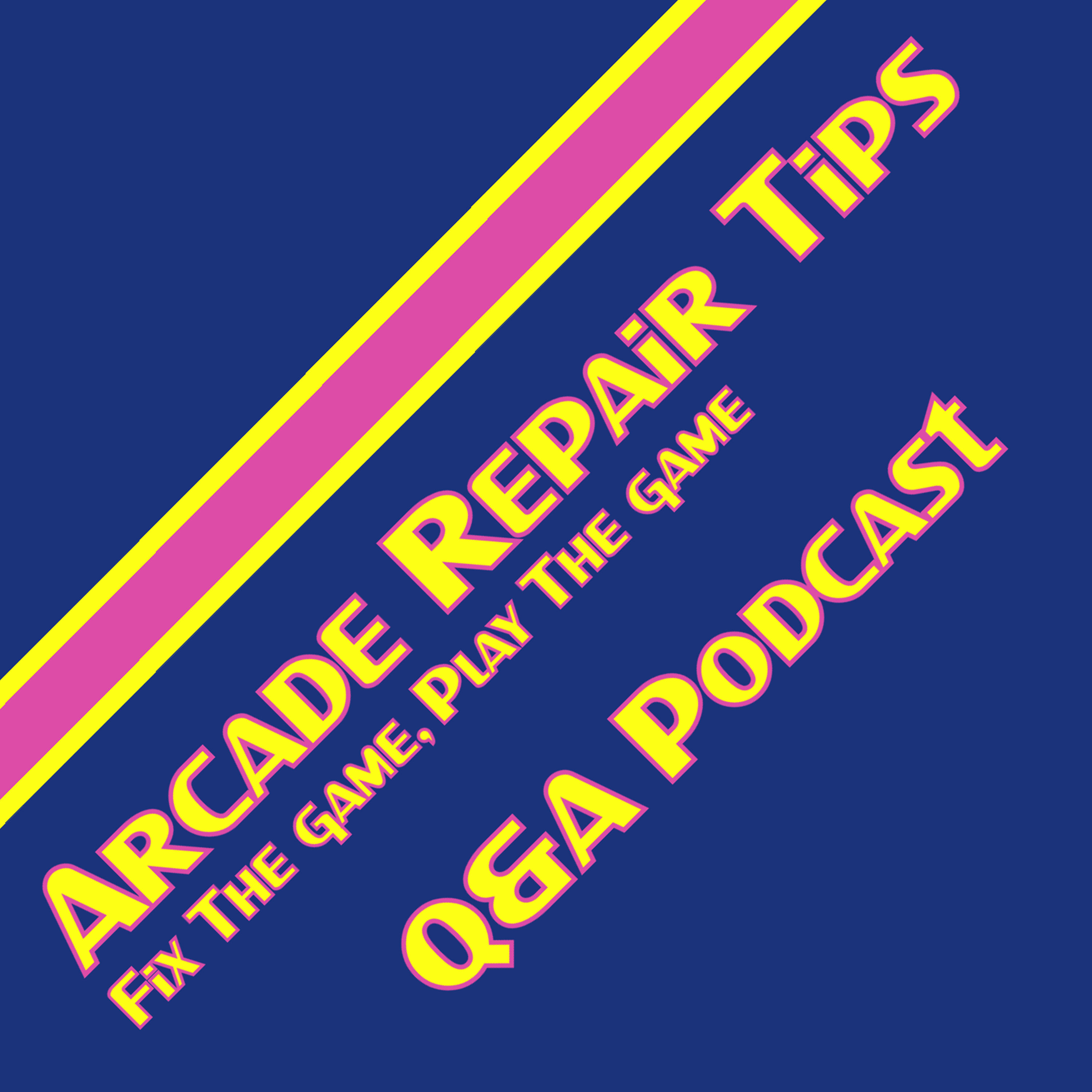 Arcade Repair Tips QA Podcast