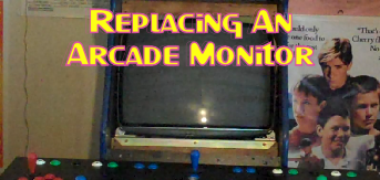Replacing An Arcade Monitor