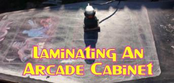 Laminating An Arcade Cabinet
