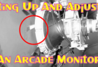 Setting Up And Adjusting An Arcade Monitor